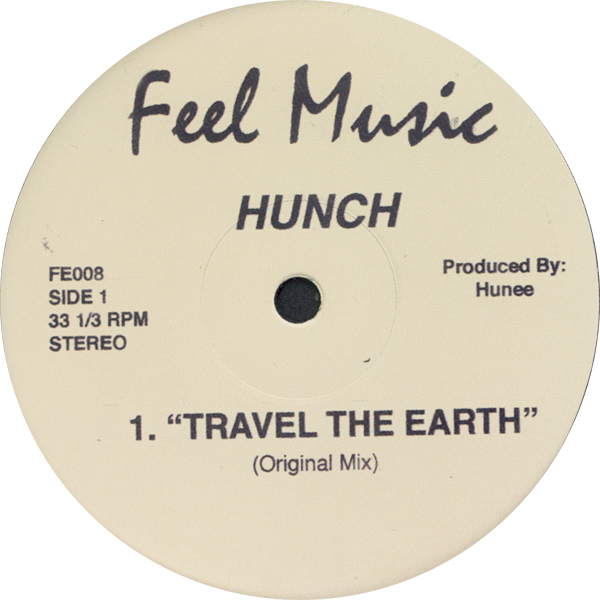 Hunch - Travel The Earth (Feel Music 008)
